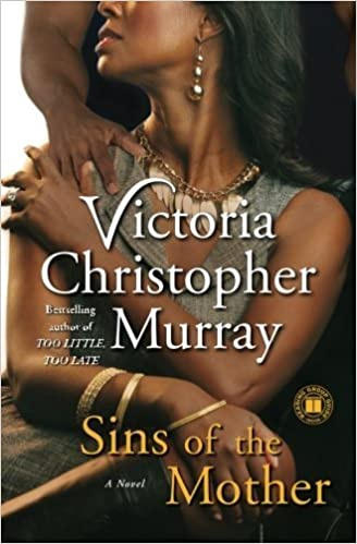 Book Sins of the Mother: A Novel by Victoria Christopher Murray (2010-06-01)