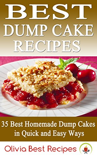 Best Dump Cake Recipes: 35 Best Homemade Dump Cakes in Quick and Easy Ways