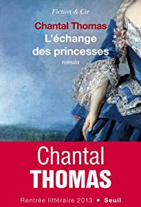 vignette de 'L'échange des princesses (Chantal Thomas)'