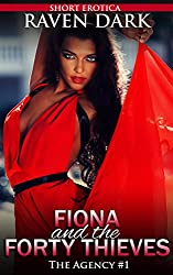 Fiona and the Forty Thieves: The Agency Book 1 (Extreme group situations, dominance and submission)