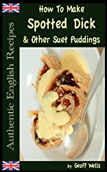 How To Make Spotted Dick & Other Suet Puddings