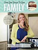 From Your Freezer to Your Family, Stephanie Brandt Cornais, 1497453003