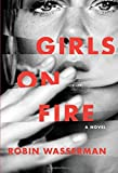 """Girls on Fire A Novel"" av Robin Wasserman"