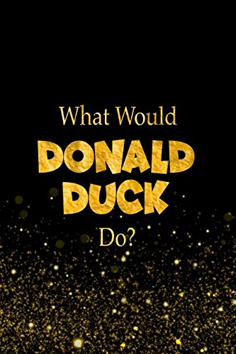 What Would Donald Duck Do?: Walt Disney Characters Designer Notebook pdf