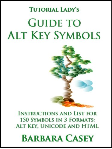 Tutorial Lady's Guide to Alt Key Symbols (Tutorial Lady Guides Book 1)