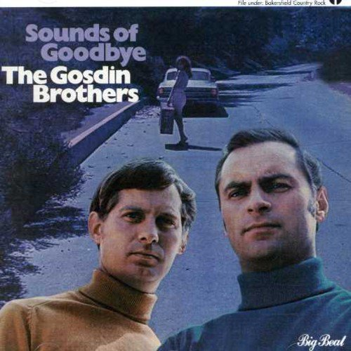 CD : Gosdin Brothers - Sounds Of Goodbye (United Kingdom - Import)