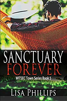 Sanctuary Forever (WITSEC Town Series Book 5) by [Phillips, Lisa]