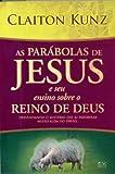 As Parábolas de Jesus. E Seu Ensino Sobre o Reino de Deus