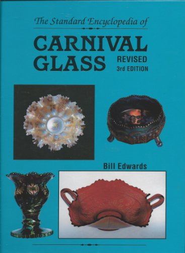 Standard Carnival Glass Encyclopedia (Standard Encyclopedia of Carnival Glass) by Brand: Collector Books