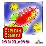Capitan Cometa, pirata dello spazio | Giacomo Brunoro