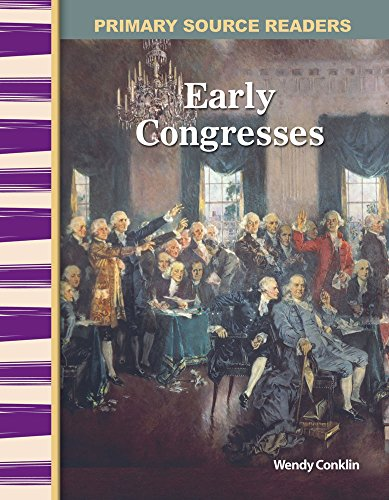 Teacher Created Materials - Primary Source Readers: Early Congresses - Hardcover - Grades 4-5 - Guided Reading Level R ()