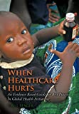 When Healthcare Hurts, Greg Seager, 1468581201