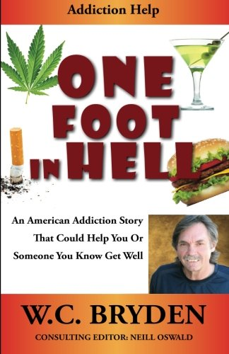 One Foot In Hell: An American Addiction Story