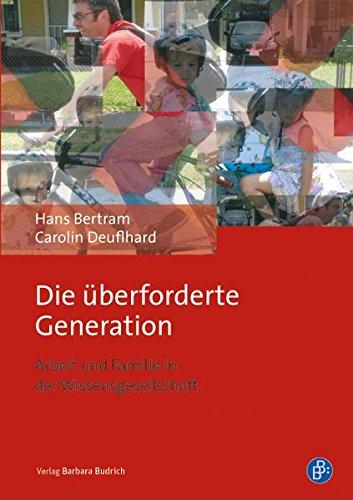 Die überforderte Generation: Arbeit und Familie in der Wissensgesellschaft