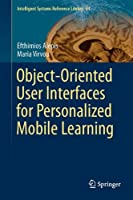Object-Oriented User Interfaces for Personalized Mobile Learning Front Cover