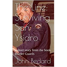 The Line: Surviving San Ysidro: a short story from the book Border Guards