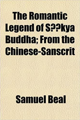Book The Romantic Legend of Sã¢kya Buddha: From the Chinese-Sanscrit