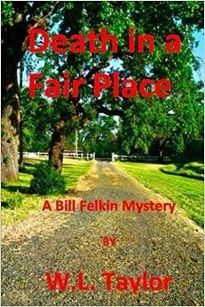 Death In A Fair Place: Volume 1 (A Bill Felkin Mystery)