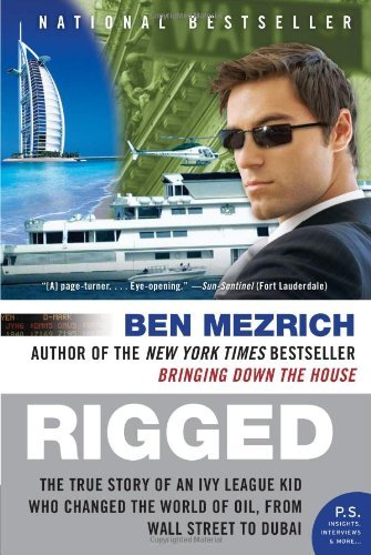 Rigged The True Story Of An Ivy League Kid Who Changed World Oil