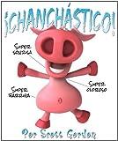 ¡Chanchástico! (Spanish Edition)
