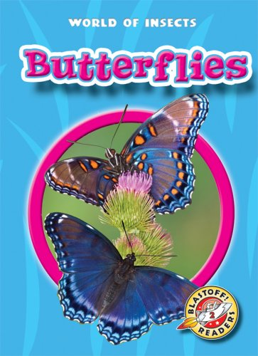 Butterflies (Blastoff! Readers: World of Insects) (Blastoff Readers, Level 2) by Bellwether Media