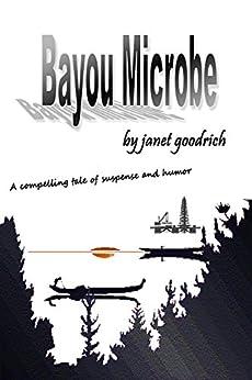 Bayou Microbe by [Goodrich, Janet]