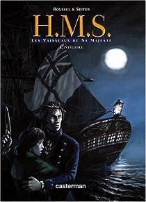 HMS, Tomes 1 à 4 : Les vaisseaux de Sa Majesté par Roussel