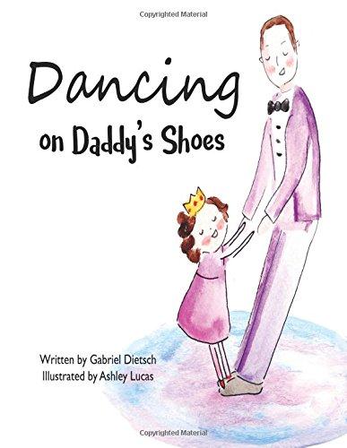 Dancing Daddys Shoes Gabriel Dietsch