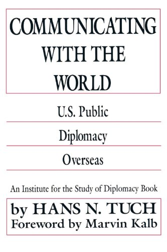 Communicating with the World: U. S. Public Diplomacy Overseas (Martin F. Herz Series on United States Diplomacy)