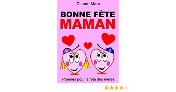Bonne Fête Maman Poèmes Pour La Fête Des Mères French