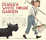 Download Diana's White House Garden in PDF ePUB Free Online