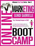 ONLINE MARKETING BOOT CAMP: The Simple, Proven Formula To Take Your  Business From Zero To 6 FIGURES & Crack The Digital Marketing Code once and for all! (Influencer Fast Track廬 Series Book 3)