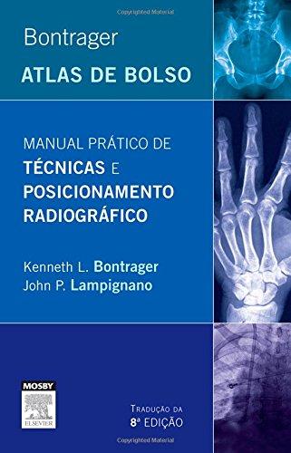 Bontrager. Manual Prático de Técnicas e Posicionamento Radiográfico