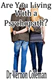 Are You Living with a Psychopath?: The 39 simple ways you can diagnose a psychopath.