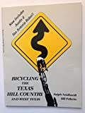 Bicycling the Texas hill country and west Texas: A collection of 29 rides in the hill country of central Texas, in west Texas, in Austin, and in San Antonio