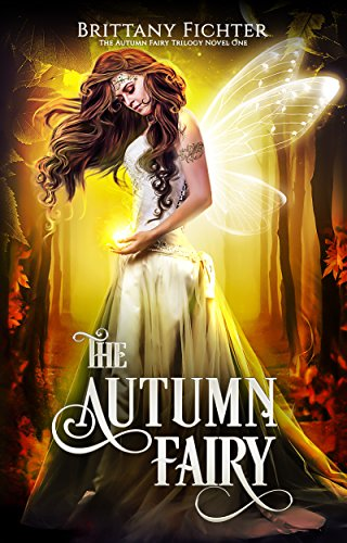 The Autumn Fairy (The Autumn Fairy Trilogy Book 1)