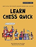 img - for Learn Chess Quick: How to Play the World's Greatest Board Game, and Win (Batsford Chess Books) book / textbook / text book