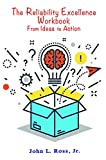 #8: The Reliability Excellence Workbook: From Ideas to Action