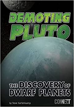 Book Demoting Pluto: The Discovery of Dwarf Planets (Exploring Space and Beyond)