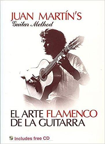 El Arte Flamenco de la Guitarra With Free Audio CD Guitar Solo: Amazon.es: Juan Martin: Libros en idiomas extranjeros