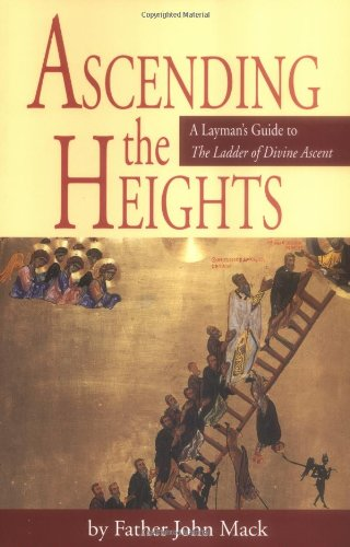 Ascending the Heights: A Layman's Guide to The Ladder of Divine Ascent