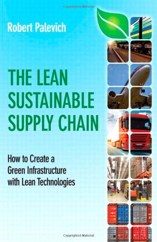 [PDF] The Lean Sustainable Supply Chain: How to Create a Green Infrastructure with Lean Technologies Free Download | Publisher : FT Press | Category : Computers & Internet | ISBN 10 : 0132837617 | ISBN 13 : 9780132837613