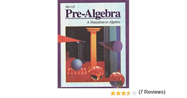 Merrill Pre-Algebra: A Transition to Algebra: Jack Price, James N ...