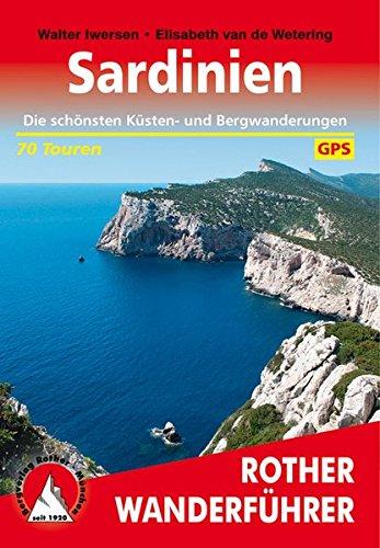 Sardinien: Die schönsten Küsten- und Bergwanderungen. 70 Touren. Mit GPS-Daten Taschenbuch – 1. Juni 2017 Walter Iwersen Elisabeth van de Wetering Bergverlag Rother 3763340238
