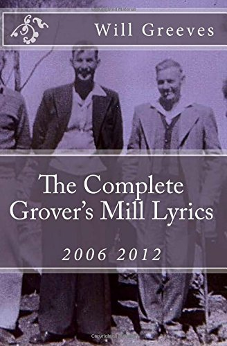 The Complete Grover's Mill Lyrics: 2006 2012