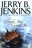 Though None Go with Me, Jerry B. Jenkins, 0310219485