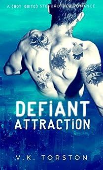 Defiant Attraction by [Torston, V.K.]