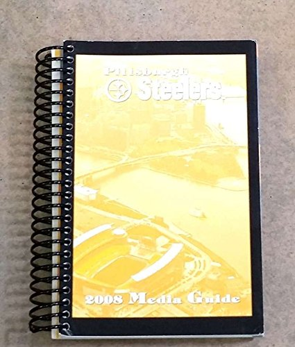 PITTSBURGH STEELERS NFL FOOTBALL MEDIA GUIDE - 2008 - NEAR MINT - (Pittsburgh Steelers Spiral)