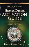 Human Design Activation Guide: Introduction to Your Quantum Blueprint