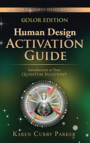 Human design activation guide introduction to your quantum human design activation guide introduction to your quantum blueprint quantum alignment series book 2 malvernweather Choice Image